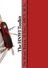 The HNWI Toolkit : Getting the Most Out of Life for High Achievers and High...