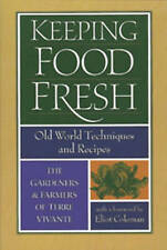 Keeping Food Fresh: Old World Recipes and Techniques by Centre Terre Vivante...