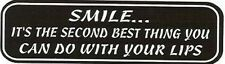 Motorcycle Sticker for Helmets or toolbox #135 Smile... It's the second best thi