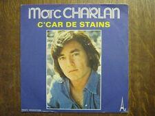 MARC CHARLAN 45 TOURS FRANCE C'CAR DE STAINS