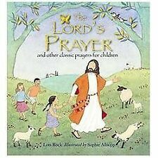 The Lord's Prayer: And Other Classic Prayers for Children, Rock, Lois, Good Book