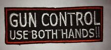 "Gun Control' USE BOTH HANDS!!! Embroidered 4"" X 1.5""  Patch"
