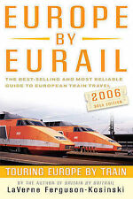 Europe by Eurail 2006: Touring Europe by Train (Europe by Eurail: How to Tour E