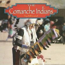The Comanche Indians (Native Peoples)