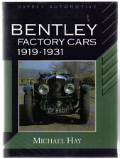Bentley Factory Cars 1919-1931 3 4½ 6½ & 8 Litre Speed 6 Le Mans Barnato by Hay