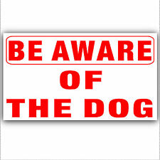 Be Aware of the Dog-Adhesive Vinyl Sticker-Security Warning Sign Home,Business