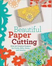 Beautiful Paper Cutting: 30 Creative Projects for Cards, Gifts, Decor, and...