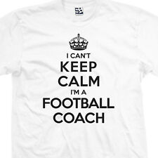 Football Coach T-Shirt - I Can't Keep Calm I'm a Manager Gift All Sizes & Colors