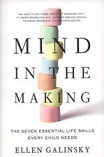 Mind in the Making : The Seven Essential Life Skills Every Child Needs by...