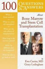 100 Questions & Answers About Bone Marrow and Stem Cell Transplantatio-ExLibrary