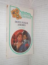 DOVE FUGGI AMORE Anne Weale Harlequin Mondadori 1983 Collana Harmony 126 romanzo