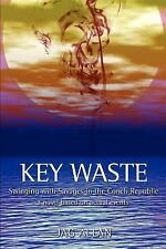 Key Waste : Swinging with Savages in the Conch Republic by Jag Allan (2006,...