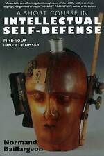A Short Course in Intellectual Self-defense, Normand Baillargeon