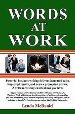 Words at Work : Powerful business writing delivers increased sales, improved...