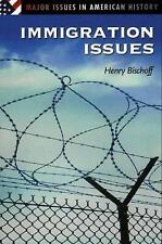 Immigration Issues (Major Issues in American History)