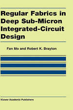 Regular Fabrics in Deep Sub-Micron Integrated-Circuit Design, Brayton, Robert K.