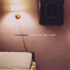 Hold on Too Tight Schooner MUSIC CD