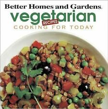 Cooking for Today Ser.: Vegetarian Recipes : Cooking for Today by Better Homes