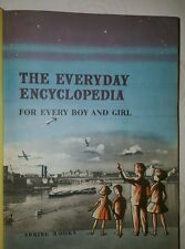 The Everyday Encyclopedia For Every Boy and Girl 1960 No dust jacket. acceptable