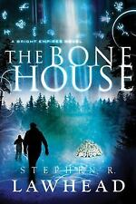 Bright Empires: The Bone House 2 by Stephen R. Lawhead and Thomas Nelson...
