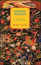 Imperial Woman: The Story of the Last Empress of China by Buck, Pearl S.