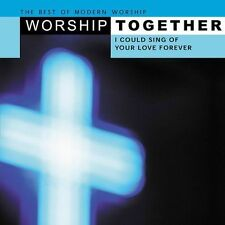 Worship Together: I Could Sing of Your Love Forever Audio CD New