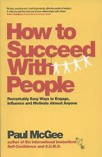 How to Succeed with People: Remarkably easy ways to engage, influence -ExLibrary