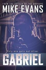 Gabriel: Gabriel : Only One Gets Out Alive by Shaun Phelps and Mike Evans...
