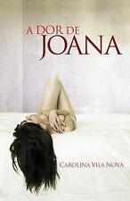 A Dor de Joana by M. S. Carolina Vila Nova (2014, Paperback)