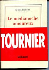 LE MEDIANOCHE AMOUREUX - Michel Tournier - NRF 1989