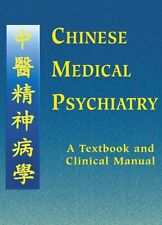 Chinese Medical Psychiatry : A Textbook and Clinical Manual by Bob Flaws