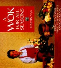 A Wok for All Seasons by Martin Yan (1988, Paperback)