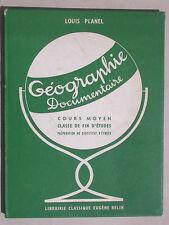 Géographie documentaire CM de Louis Planel Lib. Belin 1955 - France et Monde