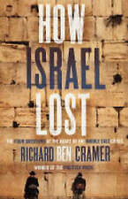 How Israel Lost: The Four Questions, Richard Ben Cramer