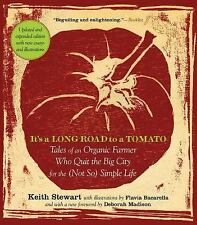 It's a Long Road to a Tomato: Tales of an Organic Farmer Who Quit the Big City f