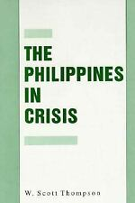 The Philippines in Crisis: Development and Security in the Aquino Era,-ExLibrary
