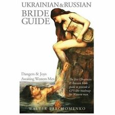 Ukrainian and Russian Bride Guide : Dangers and Joys Awaiting Western Men by...