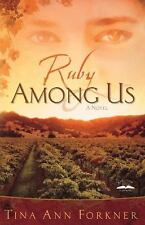 Tina Ann Forkner - Ruby Among Us - Christian Fiction