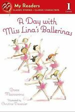 My Readers: A Day with Miss Lina's Ballerinas by Grace Maccarone (2014,...