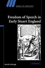 Ideas in Context Ser.: Freedom of Speech in Early Stuart England 72 by David...