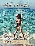 Nude in Paradise by Mark Laurie (2009, Paperback)
