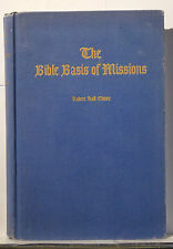 The Bible Basis Of Missions   by Robert Hall Glober  1946 Hardcover   b290