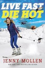 Live Fast Die Hot by Jenny Mollen (2016, Hardcover)