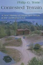 Contested Terrain : A New History of Nature and People in the Adirondacks by...