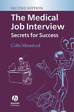 The Medical Job Interview: Secrets for Success by Colin J. Mumford...