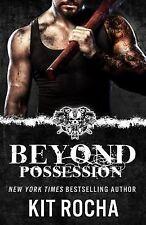 Beyond Possession : Beyond #5. 5 by Kit Rocha (2014, Paperback)