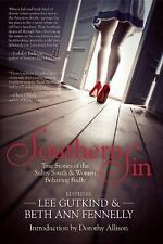 Southern Sin: True Stories of the Sultry South and Women Behaving Badl-ExLibrary