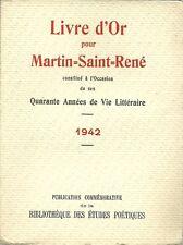 LIVRE D'OR POUR MARTIN SAINT RENE - QUARANTE ANNEES DE VIE LITTERAIRE - 1942