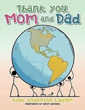 Thank You, Mom and Dad by Ruth Anderson Lawler (2015, Paperback)