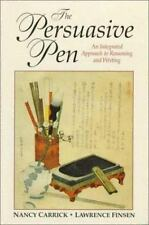 Philosophy: The Persuasive Pen : Reasoning and Writing by Nancy Carrick and...